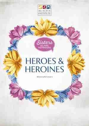 Heroes & Heroines | Sisters' Islamic Reminders